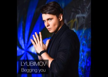 LYUBIMOV - Begging you